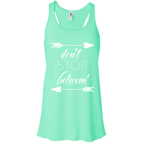 Don't stop believin' Mark 5:36 arrows flowy racerback tank mint