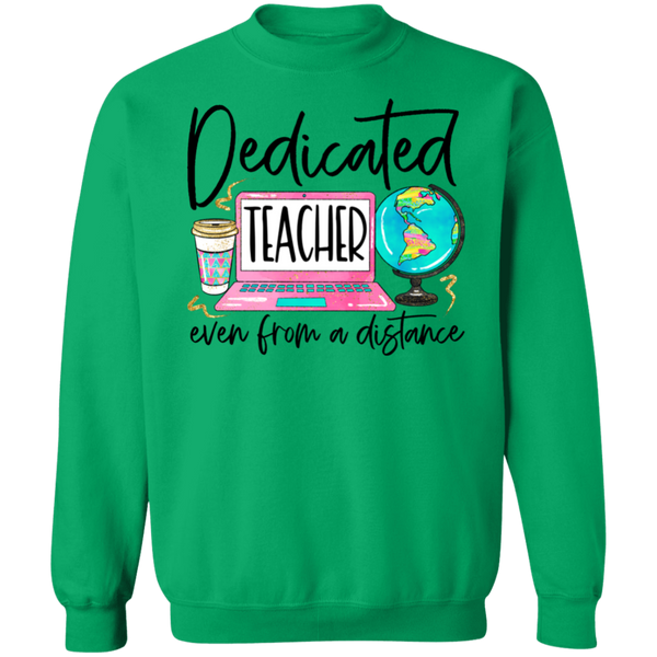 Dedicated Teacher Even From A Distance Sweatshirt
