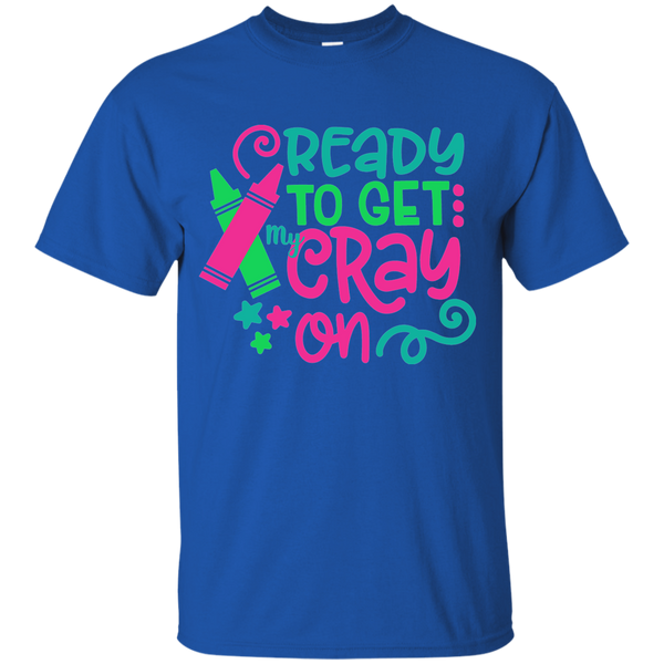 Ready to Get My Cray On Tee Shirt Kids Blue