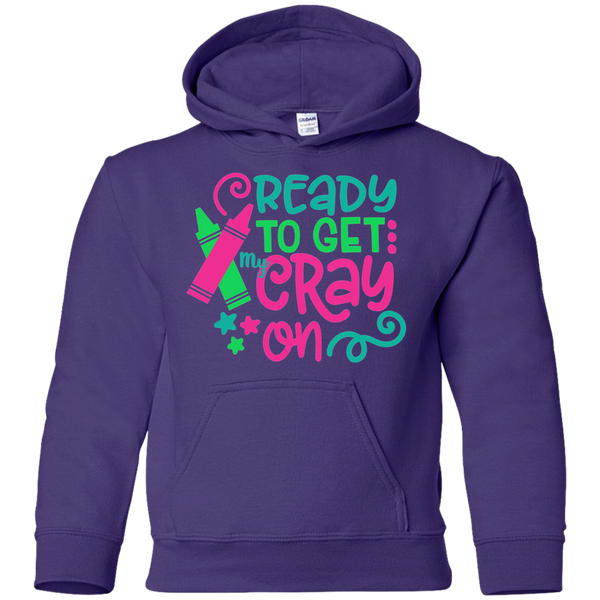 Ready to Get My Cray On Youth Kids Hoodie Sweatshirt Purple
