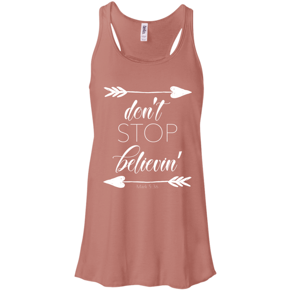 Don't stop believin' Mark 5:36 arrows flowy racerback tank mauve