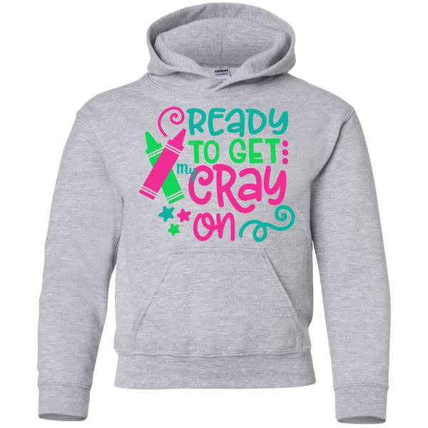 Ready to Get My Cray On Youth Kids Hoodie Sweatshirt Sport Grey