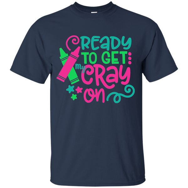 Ready to Get My Cray On Tee Shirt Kids Navy