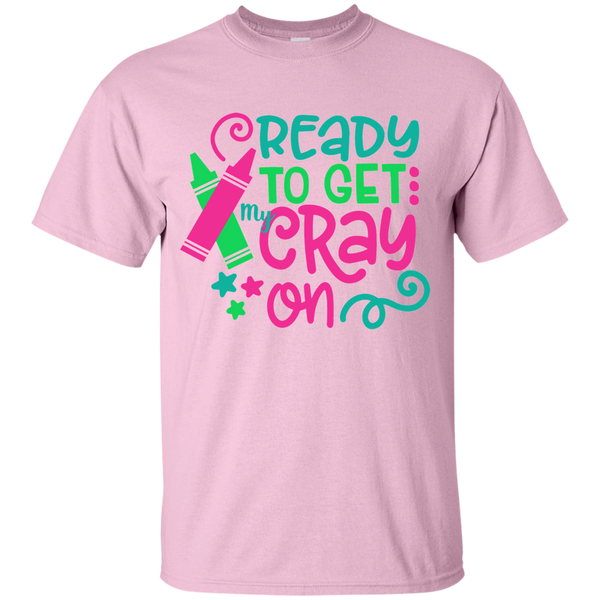 Ready to Get My Cray On Tee Shirt Kids Pink