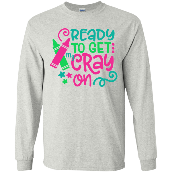Ready to Get My Cray On Youth Kids Long Sleeve Tee Shirt Ash Grey