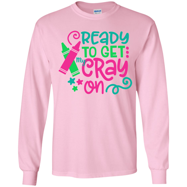 Ready to Get My Cray On Youth Kids Long Sleeve Tee Shirt Pink