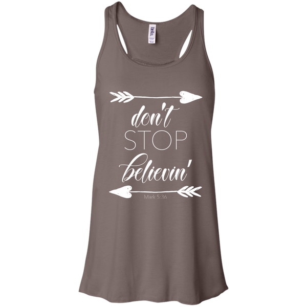 Don't stop believin' Mark 5:36 arrows flowy racerback tank brown