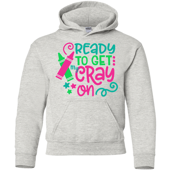 Ready to Get My Cray On Youth Kids Hoodie Sweatshirt Ash Grey