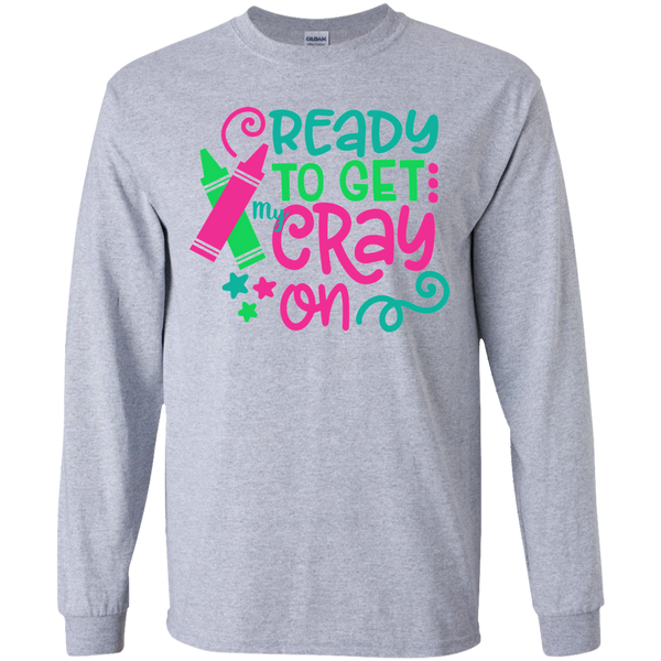 Ready to Get My Cray On Youth Kids Long Sleeve Tee Shirt Sport Grey