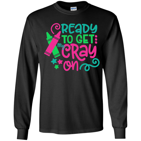Ready to Get My Cray On Youth Kids Long Sleeve Tee Shirt Black