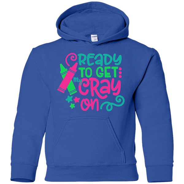 Ready to Get My Cray On Youth Kids Hoodie Sweatshirt Blue