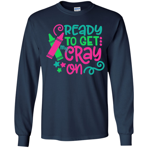 Ready to Get My Cray On Youth Kids Long Sleeve Tee Shirt Navy