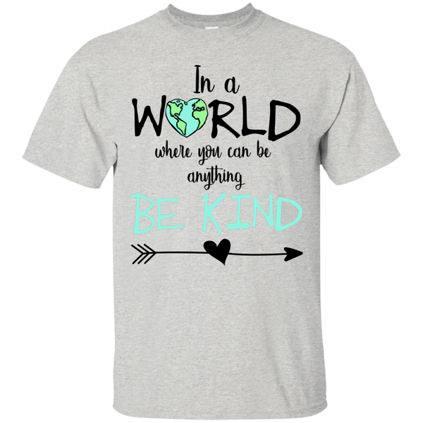 In a World Where You Can Be Anything Be Kind Tee Shirt Ash Grey