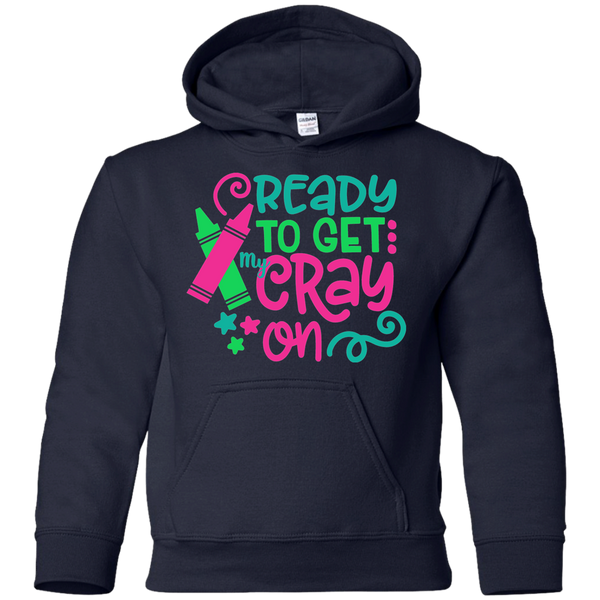 Ready to Get My Cray On Youth Kids Hoodie Sweatshirt Navy