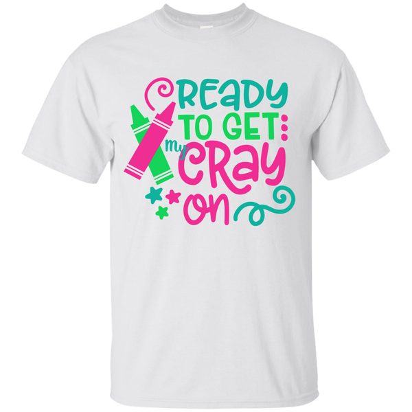 Ready to Get My Cray On Tee Shirt Kids White