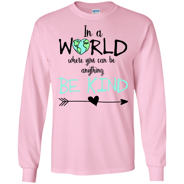 In a World Where You Can Be Anything Be Kind Long Sleeve Tee Shirt Pink