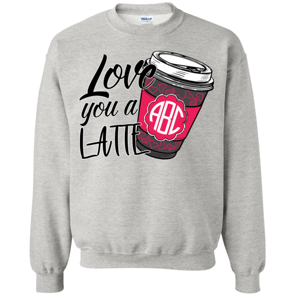 Love You A Latte Monogrammed  Pullover Sweatshirt
