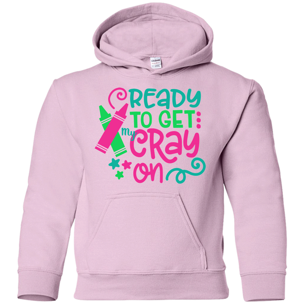 Ready to Get My Cray On Youth Kids Hoodie Sweatshirt Pink