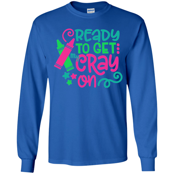 Ready to Get My Cray On Youth Kids Long Sleeve Tee Shirt Blue