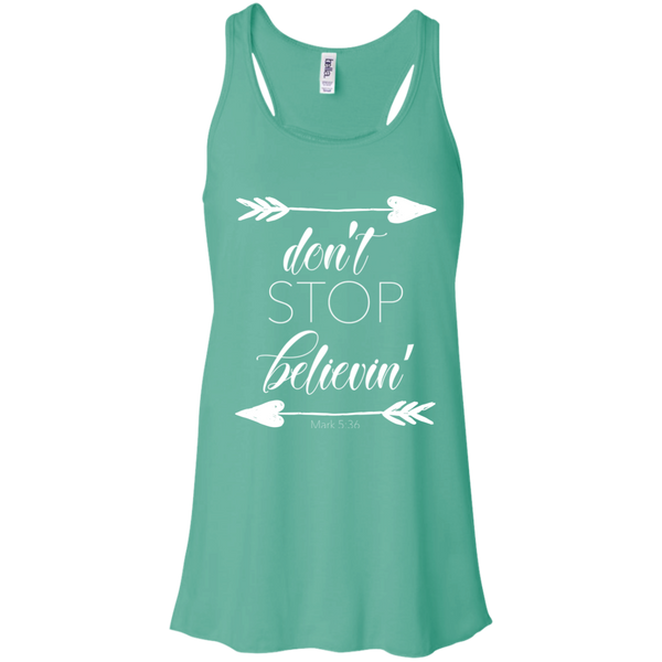 Don't stop believin' Mark 5:36 arrows flowy racerback tank teal