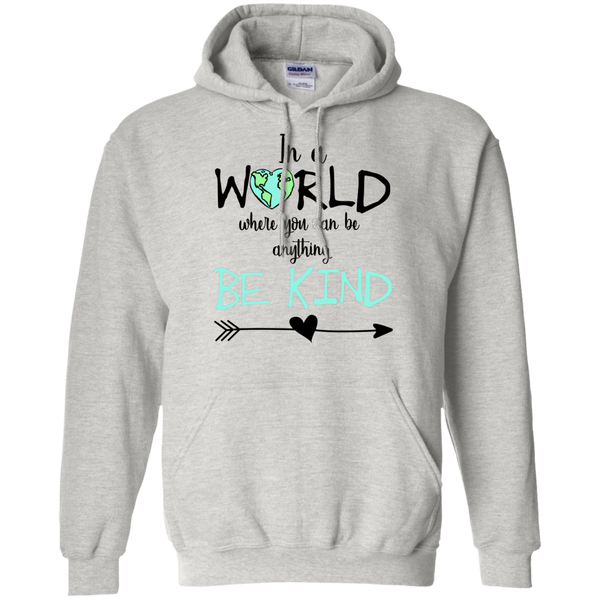 In a World Where You Can Be Anything Be Kind Hoodie Sweatshirt Ash Grey