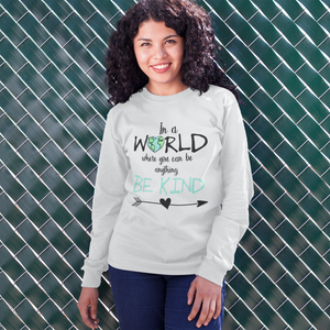 In a World Where You Can Be Anything Be Kind Long Sleeve Tee Shirt White