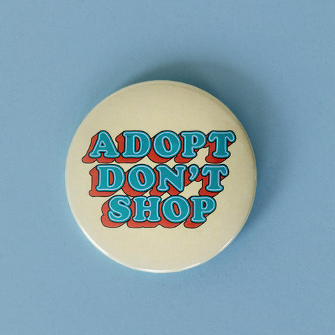 Adopt don´t Shop Button creme