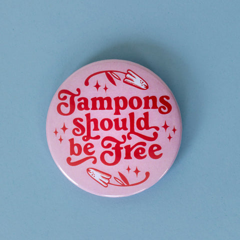 Tampons should be free Button pink