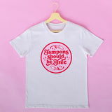 Tampons should be free unisex T-Shirt vintage white