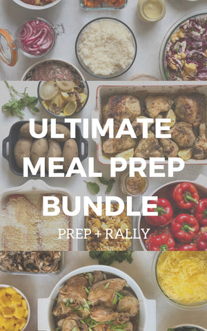 Ultimate Prep and Rally Meal Prep Bundle