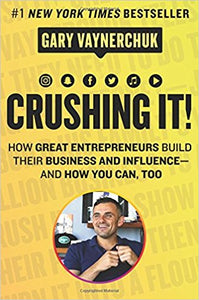 Crushing it - Four-time New York Times bestselling author Gary Vaynerchuk