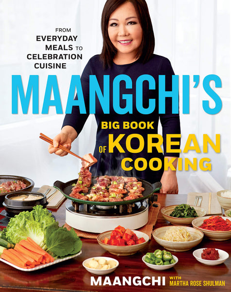 Maangchi's Big Book of Korean Cooking by Maangchi