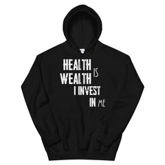 Health is Wealth Hoodie