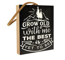Grow Old with Me. The Best is Yet to Come.