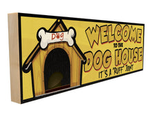 Welcome to the Dog House. It's a RUFF Joint.