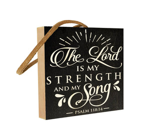 The Lord is My Strength and My Song. Psalm 118:14