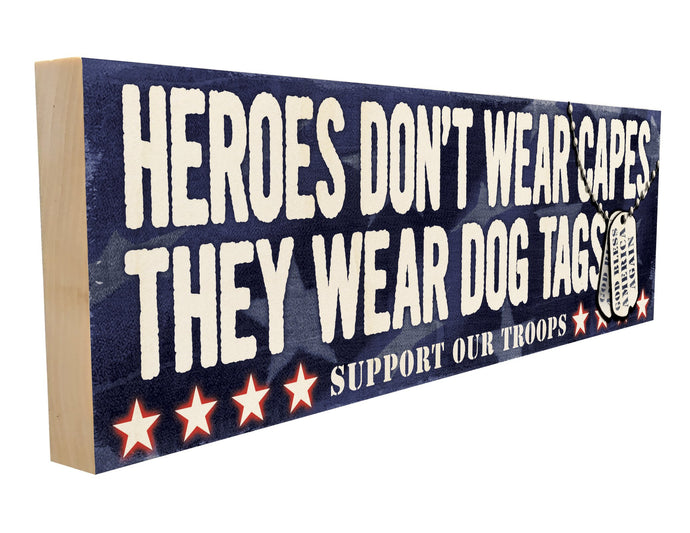 Heroes Don't Wear Capes. They Wear Dogtags. God Bless America Again.