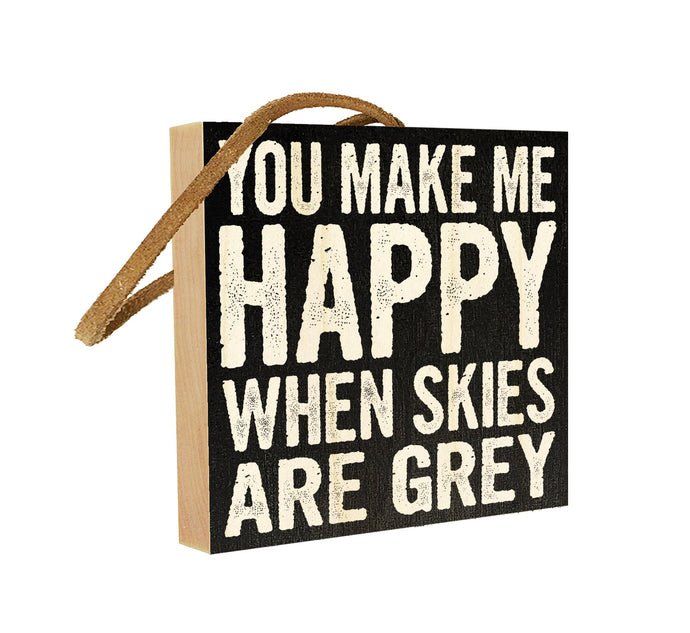 You Make Me Happy When Skies are Grey.