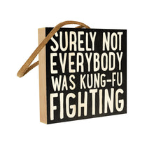 Surely not Everyone was Kung-Fu Fighting?