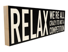 Relax. We're All Crazy. It's Not a Competiton.