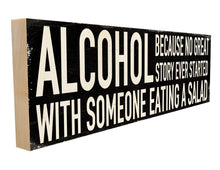 Alcohol. Because No Great Story Ever Started with Someone Eating a Salad.