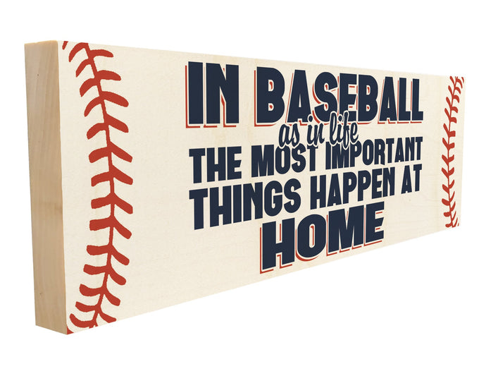 In Baseball as in Life The Most Important Things Happen at Home.