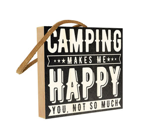 Camping Makes me Happy. You Not so Much.