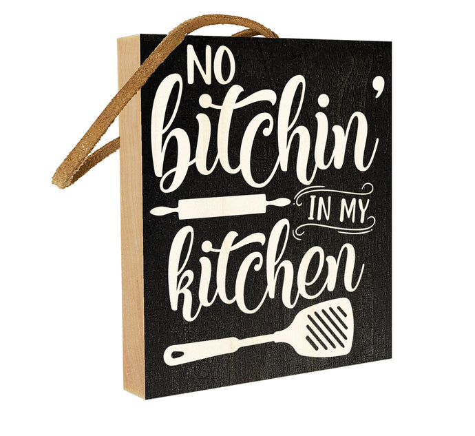 No Bitching in My Kitchen.