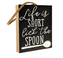 Life is Short. Lick the Spoon.