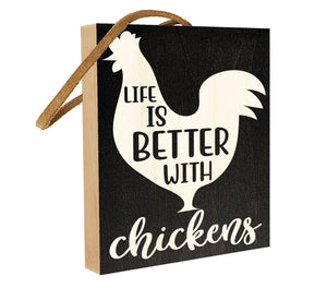Life is Better With Chickens.