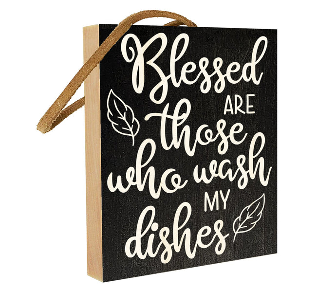 Blessed are Those Who Wash My Dishes.