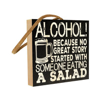 Alcohol! Because No Great Story Started with Someone Eating a Salad.