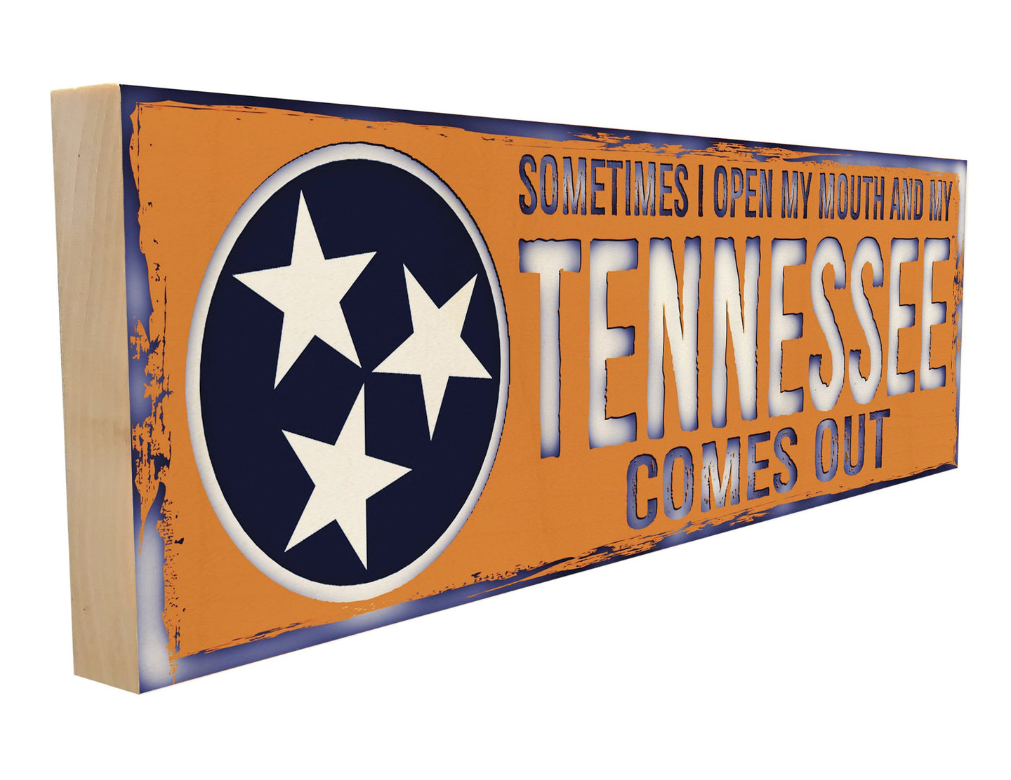 Sometimes I Open My Mouth and My Tennessee Comes Out.