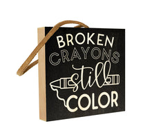 Broken Crayons Still Color.